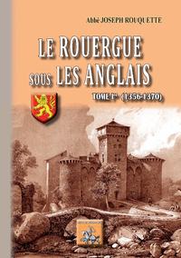 Livre numérique Le Rouergue sous les Anglais (Tome Ier : 1356-1370)