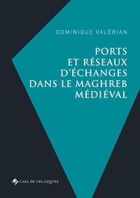 Livre numérique Ports et réseaux d'échanges dans le Maghreb médiéval