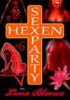 Libro electrónico Hexen Sexparty 6: Walpurgisnacht, die Geilheit lacht!