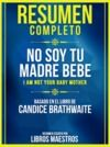 Libro electrónico Resumen Completo: No Soy Tu Madre Bebe (I Am Not Your Baby Mother) - Basado En El Libro De Candice Brathwaite