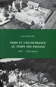 Livre numérique Paris et l'Île-de-France au temps des paysans (xvie-xviie siècles)