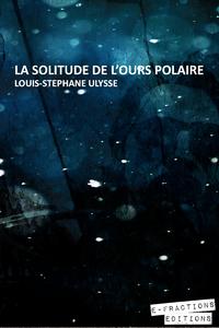 Livre numérique La Solitude de l'ours polaire