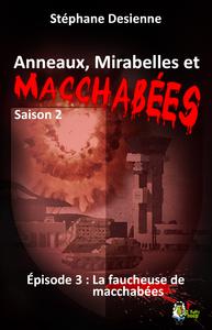 Livre numérique Anneaux, mirabelles et macchabées Saison 2 : épisode 3