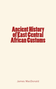 Electronic book Ancient History of East Central African Customs