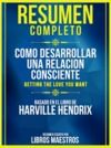Electronic book Resumen Completo: Como Desarrollar Una Relacion Consciente (Getting The Love You Want) - Basado En El Libro De Harville Hendrix