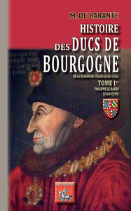Livre numérique Histoire des Ducs de Bourgogne de la Maison de Valois (1364-1482) • Tome Ier