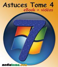 Livre numérique Windows 7 Astuces Tome 4 avec vidéos