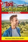 E-Book Toni der Hüttenwirt Classic 50 – Heimatroman