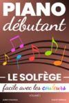 Libro electrónico Piano Débutant. Le SOLFÈGE facile avec les couleurs (vol.1)