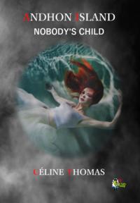 Livre numérique Andhon Island - Nobody's Child