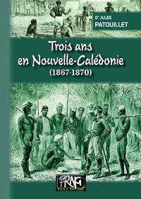 Livre numérique Trois ans en Nouvelle-Calédonie (1867-1870)