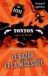 Livre numérique Le Bazar et la Nécessité - (Tonton sème le doute)