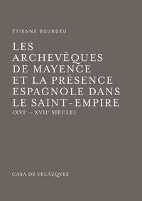 Livre numérique Les archevêques de Mayence et la présence espagnole dans le Saint-Empire