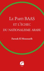 Livre numérique Le Parti BAAS et l'échec du nationalisme arabe
