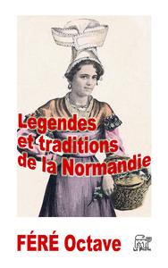 Livre numérique Légendes et traditions de la Normandie