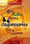 Livre numérique Cinq vieilles dames claquemurées dans la cathédrale