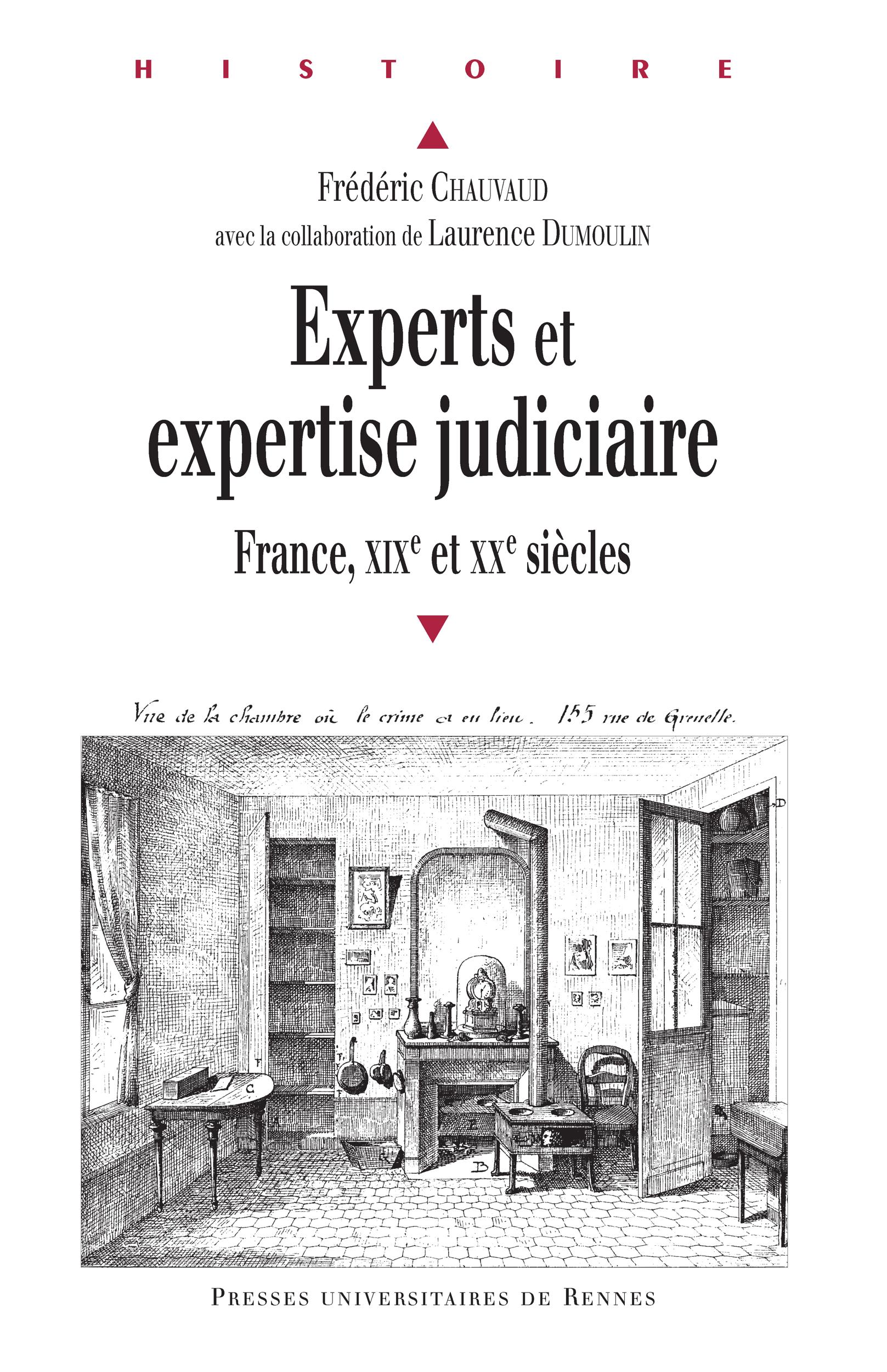 Experts et expertise judiciaire. France, XIXe et XXe siècles - Frédéric Chauvaud