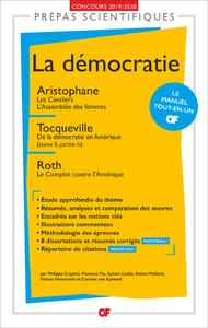 Livre numérique La démocratie - Prépas scientifiques 2019-2020 : Aristophane, Les Cavaliers. L'Assemblée des femmes - Tocqueville, De la démocratie en Amérique - Roth, Le Complot contre l'Amérique