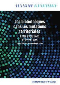 Livro digital Les bibliothèques dans les mutations territoriales : entre évolutions et inventions alerte