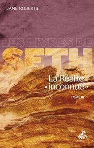 Livre numérique La Réalité «inconnue» - Tome III