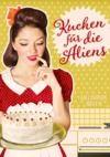Libro electrónico Kuchen für die Aliens