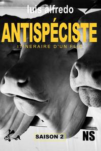 Livre numérique ANTISPECISTE - Itinéraire d'un flic - Saison 2