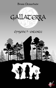 Livre numérique Gallaterra - Épisode 5, Entente