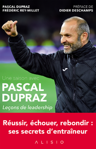 Une saison avec Pascal Dupraz : Leçons de leadership