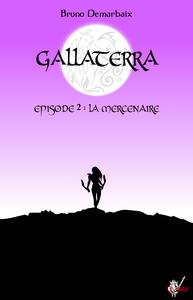 Livre numérique Gallaterra - Épisode 2, La Mercenaire