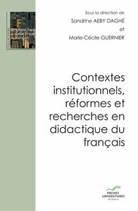 Livre numérique Contextes institutionnels, réformes et recherches en didactique du français