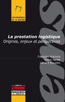 Livre numérique La prestation logistique : origines, enjeux et prespectives