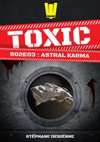 Livre numérique Toxic - Saison 2 Épisode 3 - Astral Karma