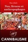 Livre numérique Nus, féroces et anthropophages (édition intégrale, revue et corrigée).