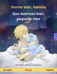 Livro digital Dorme bem, lobinho – Que duermas bien, pequeño lobo. Livro infantil bilingue (português – espanhol)