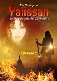 Livre numérique Yalissan et les peuples de Crigandar, épisode 1