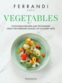 Electronic book Vegetables. Flexitarian Recipes and Techniques from the Ferrandi School of Culinary Arts