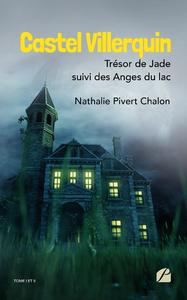 Livre numérique Castel Villerquin - Trésor de Jade suivi des Anges du lac