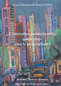 Livre numérique L'animation socioculturelle, quelle place dans le projet urbain?
