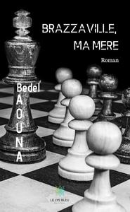 Libro electrónico Brazzaville, ma mère
