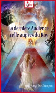Livre numérique La dernière Audience, celle auprès du Roy