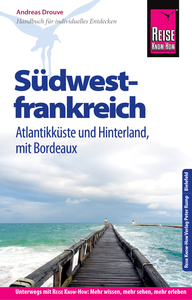 E-Book Reise Know-How Reiseführer Südwestfrankreich - Atlantikküste und Hinterland, mit Bordeaux