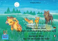 Livre numérique Die Geschichte vom kleinen Wildschwein Max, der sich nicht dreckig machen will. Deutsch-Französisch. / L'histoire du petit sanglier Max qui ne veut pas se salir. Allemand-Francais.