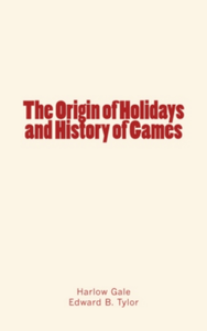 Electronic book The Origin of Holidays and History of Games
