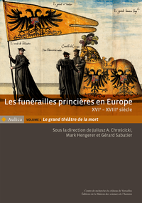 Livre numérique Les funérailles princières en Europe, XVIe - XVIIIe siècle. Volume 1