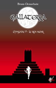 Livre numérique Gallaterra - Épisode 8, Le Roi Noir