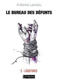 Livre numérique Le Bureau des Défunts – 3 : Ligatures
