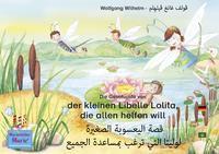 Livre numérique Die Geschichte von der kleinen Libelle Lolita, die allen helfen will. Deutsch-Arabisch. الأَلمانِيَّة-العَربِيَّة. قصة اليعسوبة الصغيرة لوليتا التي ترغب بمساعدة الجميع