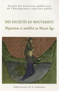 Livre numérique Des sociétés en mouvement. Migrations et mobilité au Moyen Âge