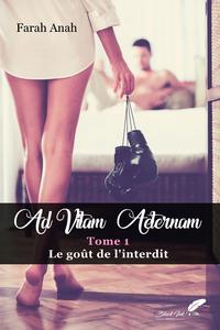 Livre numérique Ad vitam Aeternam : le goût de l'interdit