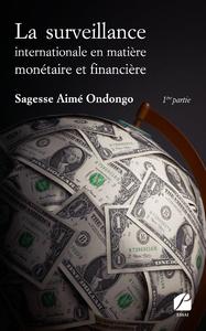 Livre numérique La surveillance internationale en matière monétaire et financière - 1ère partie